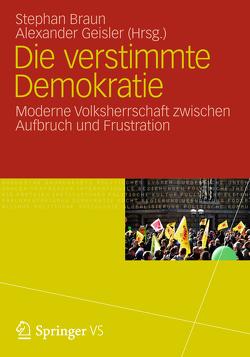 Die verstimmte Demokratie von Braun,  Stephan, Geisler,  Alexander