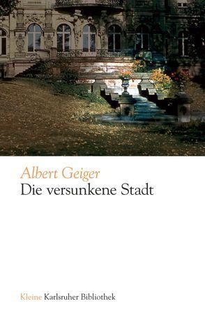 Die Versunkene Stadt von Geiger,  Albert, Lindemann,  Thomas, Schmidt-Bergmann,  Hans G