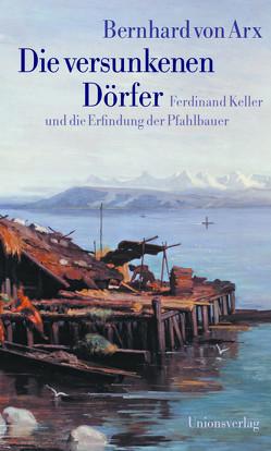Die versunkenen Dörfer von von Arx,  Bernhard