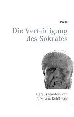 Die Verteidigung des Sokrates von Platon, Rehlinger,  Nikolaus