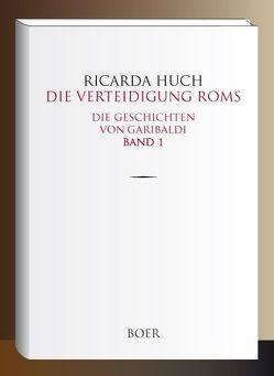 Die Verteidigung Roms von Huch,  Ricarda