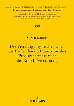 Die Verteidigungsmechanismen des Haftenden im Internationalen Produkthaftungsrecht der Rom II-Verordnung von Leunert,  Steven