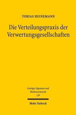 Die Verteilungspraxis der Verwertungsgesellschaften von Heinemann,  Tobias