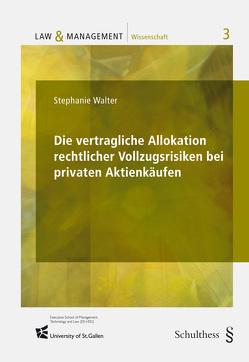 Die vertragliche Allokation rechtlicher Vollzugsrisiken bei privaten Aktienkäufen von Walter,  Stephanie