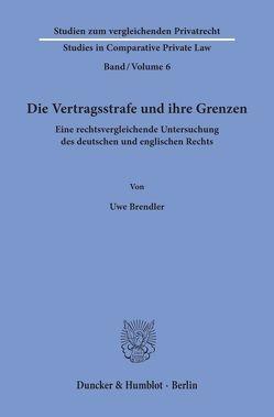 Die Vertragsstrafe und ihre Grenzen. von Brendler,  Uwe