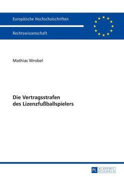 Die Vertragsstrafen des Lizenzfußballspielers von Wrobel,  Mathias