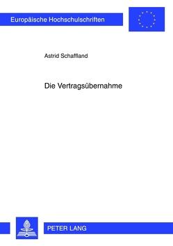 Die Vertragsübernahme von Schaffland,  Astrid