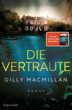 Die Vertraute von Macmillan,  Gilly, Schilasky,  Sabine
