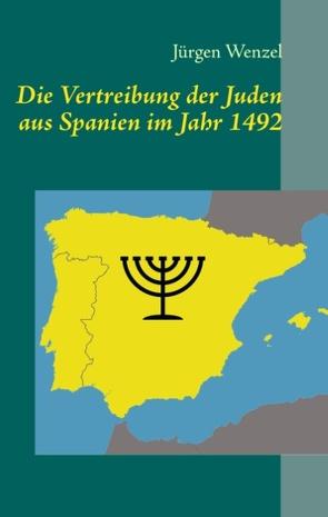 Die Vertreibung der Juden aus Spanien im Jahr 1492 von Wenzel,  Jürgen
