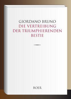 Die Vertreibung der triumphierenden Bestie von Bruno,  Giordano, Seliger,  Paul