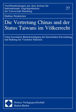 Die Vertretung Chinas und der Status Taiwans im Völkerrecht von Neukirchen,  Mathias