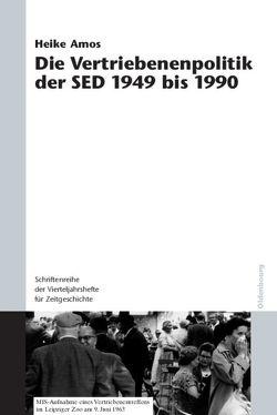 Die Vertriebenenpolitik der SED 1949 bis 1990 von Amos,  Heike