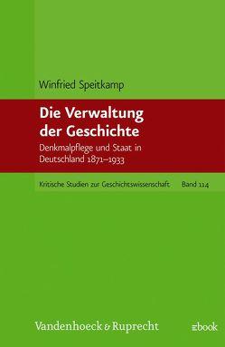 Die Verwaltung der Geschichte von Speitkamp,  Winfried