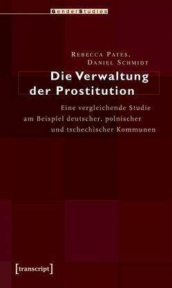 Die Verwaltung der Prostitution von Pates,  Rebecca, Schmidt,  Daniel