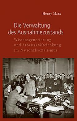 Die Verwaltung des Ausnahmezustands von Marx,  Henry