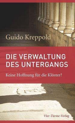 Die Verwaltung des Untergangs von Kreppold,  Guido
