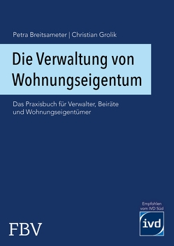 Die Verwaltung von Wohnungseigentum von Breitsameter,  Petra, Grolik,  Christian