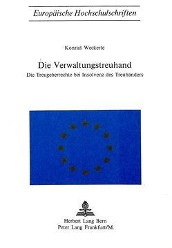 Die Verwaltungstreuhand von Weckerle,  Konrad