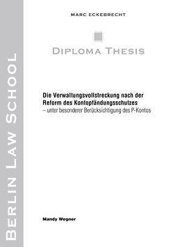 Die Verwaltungsvollstreckung nach der Reform des Kontopfändungsschutzes von Eckebrecht,  Marc, Wegner,  Mandy