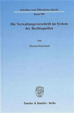 Die Verwaltungsvorschrift im System der Rechtsquellen. von Sauerland,  Thomas