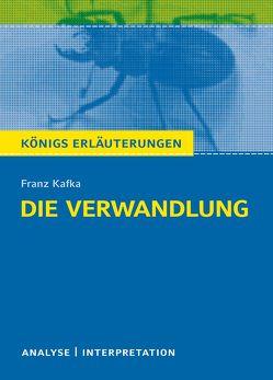 Die Verwandlung von Franz Kafka. Königs Erläuterungen. von Kafka,  Franz, Krischel,  Volker