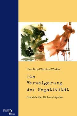Die Verweigerung der Negativität von Bergel,  Hans, Schüller,  Walter, Winkler,  Manfred