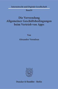 Die Verwendung Allgemeiner Geschäftsbedingungen beim Vertrieb von Apps. von Vorndran,  Alexander