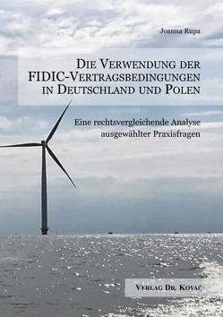 Die Verwendung der FIDIC-Vertragsbedingungen in Deutschland und Polen von Rupa,  Joanna