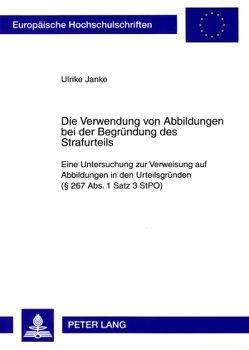 Die Verwendung von Abbildungen bei der Begründung des Strafurteils von Janke,  Ulrike