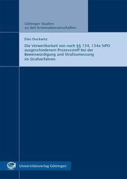 Die Verwertbarkeit von nach §§ 154, 154a StPO ausgeschiedenem Prozessstoff bei der Beweiswürdigung und Strafzumessung im Strafverfahren von Duckwitz,  Eike
