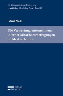 Die Verwertung unternehmensinterner Mitarbeiterbefragungen im Strafverfahren von Madl,  Patrick