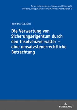 Die Verwertung von Sicherungseigentum durch den Insolvenzverwalter – eine umsatzsteuerrechtliche Betrachtung von Claußen,  Ramona