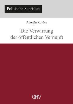 Die Verwirrung der öffentlichen Vernunft von Kovács,  Adorján