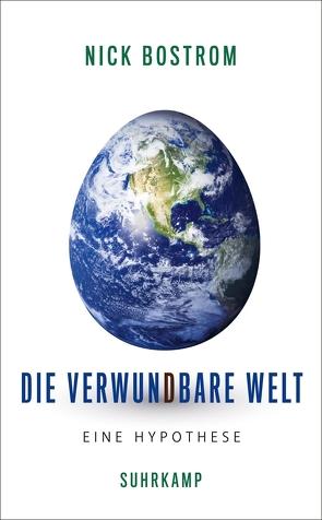 Die verwundbare Welt von Bostrom,  Nick, Strasser,  Jan-Erik