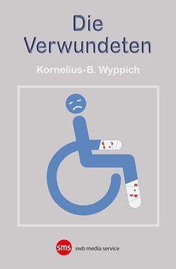 Die Verwundeten von Wyppich,  Kornelius-Benjamin