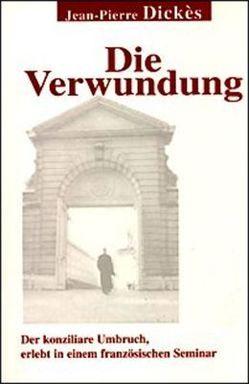 Die Verwundung von Dickès,  Jean P, Leclerc,  Gérard, Volkmann,  Joachim