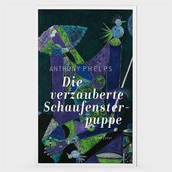 Die verzauberte Schaufensterpuppe von Phelps,  Anthony, Schmutte,  Ingeborg