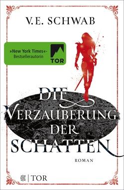 Die Verzauberung der Schatten von Schwab,  V. E.