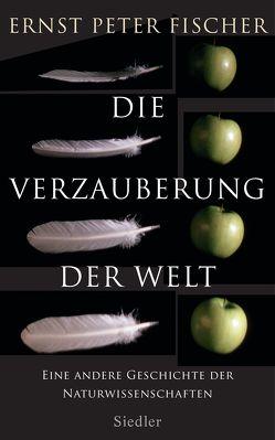 Die Verzauberung der Welt von Fischer,  Ernst Peter