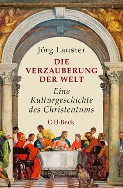 Die Verzauberung der Welt von Lauster,  Jörg