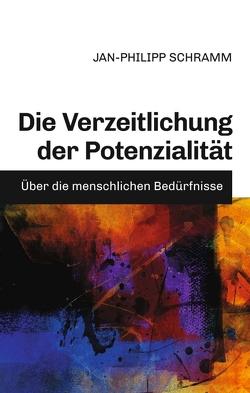 Die Verzeitlichung der Potenzialität von Schramm,  Jan-Philipp