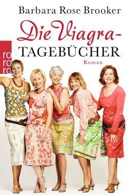 Die Viagra-Tagebücher von Brooker,  Barbara Rose, Thiesmeyer,  Ulrike