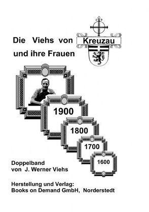 Die Viehs von Kreuzau und ihre Frauen von Viehs,  Johann Werner