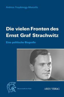 Die vielen Fronten des Ernst Graf Strachwitz von Fraydenegg-Monzello,  Andreas