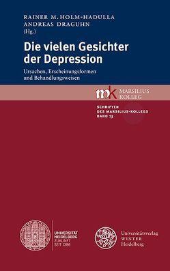 Die vielen Gesichter der Depression von Draguhn,  Andreas, Holm-Hadulla,  Rainer M.