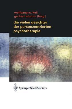 Die vielen Gesichter der Personzentrierten Psychotherapie von Keil,  Wolfgang W., Stumm,  Gerhard, Zinschitz,  E.