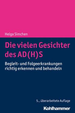 Die vielen Gesichter des AD(H)S von Simchen,  Helga