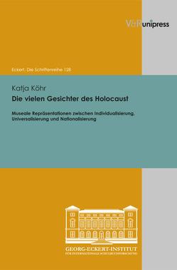 Die vielen Gesichter des Holocaust von Köhr,  Katja, Lässig,  Simone