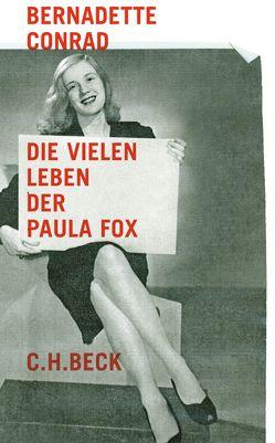 Die vielen Leben der Paula Fox von Conrad,  Bernadette