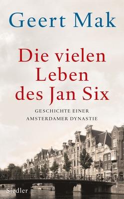 Die vielen Leben des Jan Six von Ecke,  Andreas, Mak,  Geert, Seferens,  Gregor